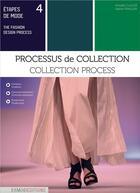 Couverture du livre « Étapes de mode t.4 ; processus de collection » de Valerie Praquin et Armelle Claude aux éditions Esmod