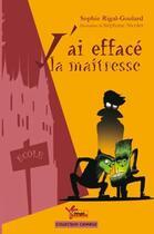 Couverture du livre « J'ai effacé la maîtresse » de Sophie Rigal-Goulard aux éditions Rouge Safran