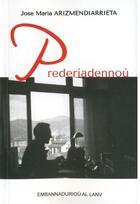 Couverture du livre « Prederiadennou » de Jose Maria Arizmendiarrieta aux éditions Al Lanv