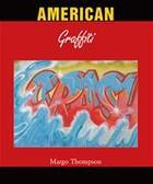 Couverture du livre « American Grafitti » de Margo Thompson aux éditions Parkstone International
