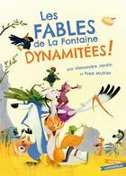 Couverture du livre « Les fables de La Fontaine dynamitées ! » de Alexandre Jardin et Fred Multier aux éditions Gautier Languereau