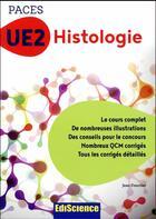 Couverture du livre « PACES UE2 histologie ; manuel, cours + GCM corrigés » de Jean Foucrier aux éditions Ediscience