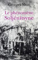Couverture du livre « Le phénomène Soljénitsyne » de Georges Nivat aux éditions Fayard