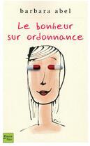 Couverture du livre « Le bonheur sur ordonnance » de Barbara Abel aux éditions Fleuve Noir