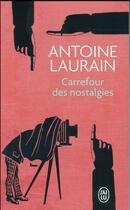Couverture du livre « Carrefour des nostalgies » de Antoine Laurain aux éditions J'ai Lu