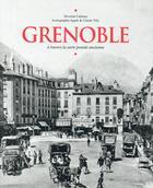 Couverture du livre « Grenoble à travers la carte postale ancienne » de Severine Cattiaux et Agnes Tilly et Claude Tilly aux éditions Herve Chopin