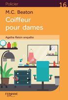 Couverture du livre « Agatha Raisin enquête ; coiffeur pour dames » de M. C. Beaton aux éditions Feryane