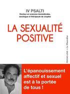 Couverture du livre « La sexualité positive » de Iv Psalti aux éditions La Musardine