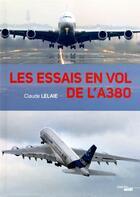 Couverture du livre « Les essais en vol de l'A380 » de Claude Lelaie aux éditions Cherche Midi