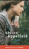 Couverture du livre « Tsili » de Aharon Appelfeld aux éditions Points
