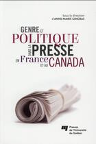 Couverture du livre « Genre et politique dans la presse en France et au Canada » de Anne-Marie Gingras aux éditions Pu De Quebec
