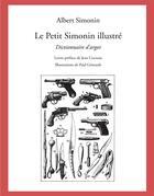 Couverture du livre « Le petit Simonin illustré » de Albert Simonin aux éditions Sillage
