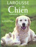 Couverture du livre « Le Larousse Du Chien » de Pierre Rousselet-Blanc aux éditions Larousse