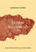Couverture du livre « La route des clameurs » de Ousmane Diarra aux éditions Gallimard
