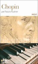 Couverture du livre « Chopin » de Pascale Fautrier aux éditions Gallimard
