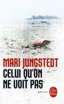 Couverture du livre « Celui qu'on ne voit pas » de Jungstedt-M aux éditions Lgf