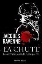 Couverture du livre « La chute » de Jacques Ravenne aux éditions Perrin