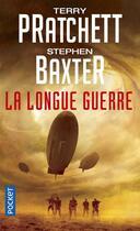 Couverture du livre « La longue Terre T.2 ; la longue guerre » de Terry Pratchett et Stephen Baxter aux éditions Pocket