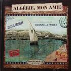Couverture du livre « Algérie, mon amie » de Gwenaelle Trolez aux éditions Magellan & Cie