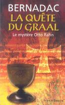 Couverture du livre « La quete du graal ; le mystere otto rahn » de Christian Bernadac aux éditions France-empire
