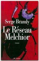 Couverture du livre « Le réseau Melchior » de Serge Bramly aux éditions Lattes