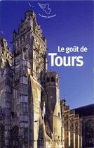 Couverture du livre « Le goût de Tours » de Collectif aux éditions Mercure De France
