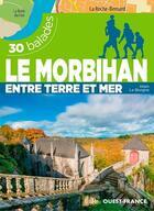 Couverture du livre « Le Morbihan ; 30 balades entre terre et mer » de Alain Le Borgne aux éditions Ouest France