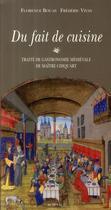 Couverture du livre « Du fait de cuisine ; traité de gastronomie médiévale de Maître Chiquart » de Frederic Vivas et Florence Bouas aux éditions Actes Sud