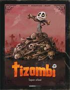 Couverture du livre « Tizombi T.1 ; toujours affamé » de Christophe Cazenove et William aux éditions Bamboo