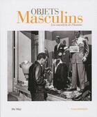 Couverture du livre « Objets masculins ; les essentiels de l'homme » de Thomas Morales aux éditions Du May