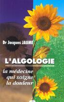 Couverture du livre « L'algologie » de Jacques Jaume aux éditions Dervy