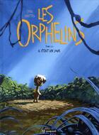 Couverture du livre « Les orphelins t.2 ; il était » de Cyril Knittel aux éditions Paquet