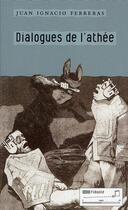 Couverture du livre « Dialogues de l'athée » de Juan Ignacio Ferreras aux éditions Tribord