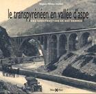 Couverture du livre « Le transpyrénéen en vallée d'aspe ; une construction et des hommes » de Regine Pehau-Gerbet aux éditions Monhelios