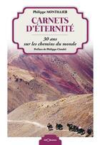 Couverture du livre « Carnets d'éternité ; 30 ans sur les chemins du monde » de Philippe Montillier aux éditions Georama