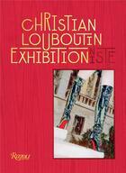 Couverture du livre « Christian louboutin exhibition(niste) - l'exposition » de Gabet Olivier/ Reinh aux éditions Rizzoli