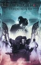 Couverture du livre « Tatouage t.3 ; résurrection » de Ana Alonso et Javier Pelegrin aux éditions Black Moon