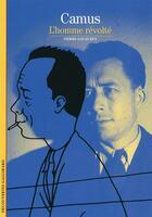 Couverture du livre « Camus ; l'homme révolté » de Pierre-Louis Rey aux éditions Gallimard