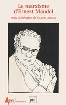 Couverture du livre « Le marxisme d'Ernest Mandel » de Gilbert Achcar aux éditions Puf