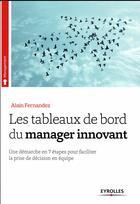 Couverture du livre « Les tableaux de bord du manager innovant » de Alain Fernandez aux éditions Eyrolles