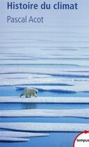 Couverture du livre « Histoire du climat » de Pascal Acot aux éditions Tempus/perrin