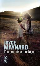 Couverture du livre « L'homme de la montagne » de Joyce Maynard aux éditions 10/18