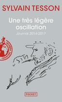Couverture du livre « Une très légère oscillation » de Sylvain Tesson aux éditions Pocket