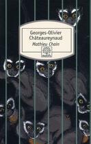 Couverture du livre « Mathieu Chain » de Georges-Olivier Chateaureynaud aux éditions Serpent A Plumes