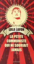 Couverture du livre « La petite communiste qui ne souriait jamais » de Lola Lafon aux éditions Actes Sud