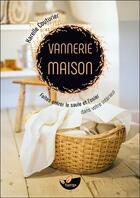 Couverture du livre « Vannerie maison ; faites entrer le saule et l'osier dans votre intérieur ! » de Karelle Couturier aux éditions De Terran