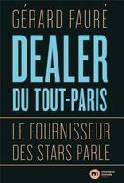 Couverture du livre « Dealer du tout Paris » de Gerard Faure aux éditions Nouveau Monde