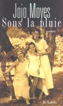 Couverture du livre « Sous La Pluie » de Moyes-J aux éditions Lattes