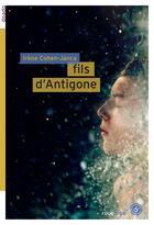 Couverture du livre « Fils d'Antigone » de Irene Cohen-Janca aux éditions Rouergue