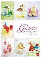Couverture du livre « Glaces et sorbets bio » de Marie Chioca aux éditions La Plage